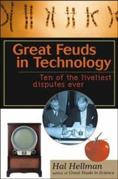 Great Feuds in Technology: Ten of the Liveliest Disputes Ever 0471208671 Book Cover