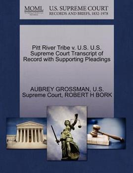 Paperback Pitt River Tribe V. U. S. U. S. Supreme Court Transcript of Record with Supporting Pleadings Book