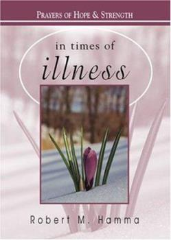 In Times of Illness: Prayers of Hope and Strength (In Times of) 1594710295 Book Cover