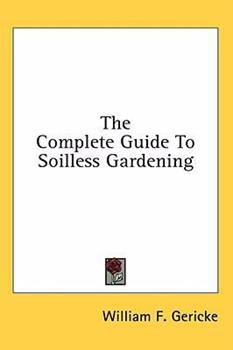 Hardcover The Complete Guide to Soilless Gardening Book