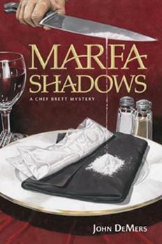 Marfa Shadows: A Chef Brett Mystery 193397981X Book Cover