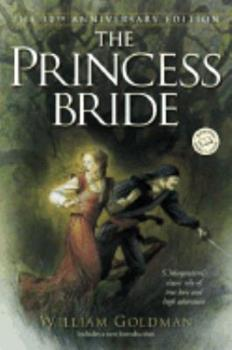 Paperback The Princess Bride : S. Morgenstern's Classic Tale of True Love and High Adventure Book
