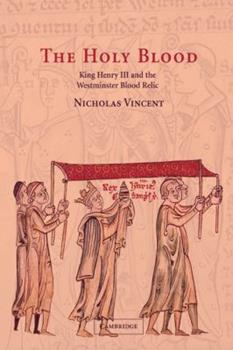 Paperback The Holy Blood: King Henry III and the Westminster Blood Relic Book
