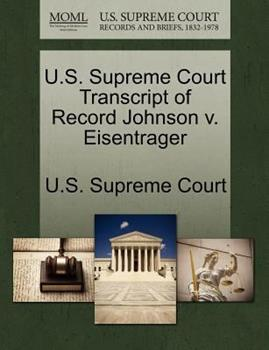 Paperback U. S. Supreme Court Transcript of Record Johnson V. Eisentrager Book