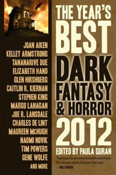 The Year's Best Dark Fantasy & Horror 2012 1607013452 Book Cover