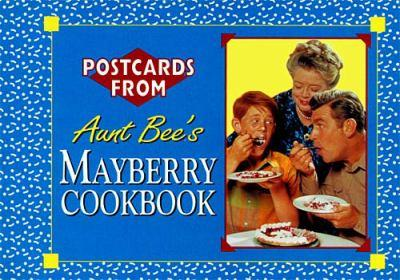 Postcards From Aunt Bee's Mayberry Cookbook 1558532315 Book Cover