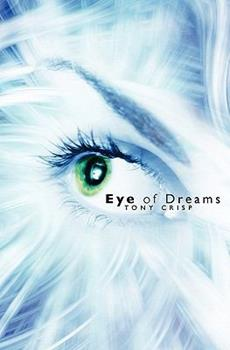 Eye of Dreams: Exploring the Infinite Dimensions of Mind 1439200947 Book Cover