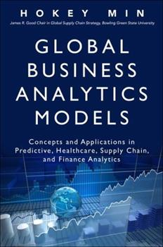 Hardcover Global Business Analytics Models: Concepts and Applications in Predictive, Healthcare, Supply Chain, and Finance Analytics Book