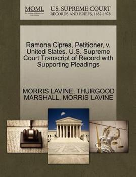 Paperback Ramona Cipres, Petitioner, V. United States. U. S. Supreme Court Transcript of Record with Supporting Pleadings Book