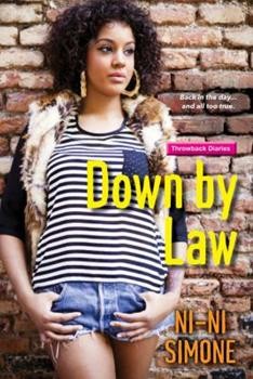 Down by Law - Book #1 of the Throwback Diaries