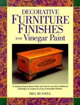 Decorative Furniture Finishes With Vinegar Paint (Decorative Painting) 0891348700 Book Cover
