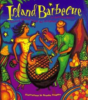 Island Barbecue: Spirited Recipes from the Caribbean 0811805107 Book Cover