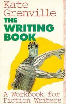 The Writing Book: A Workbook for Fiction Writers 0044421249 Book Cover
