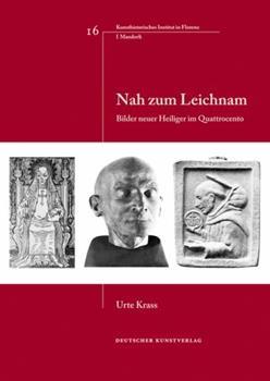 Paperback Nah Zum Leichnam: Bilder Neuer Heiliger Im Quattrocento [German] Book