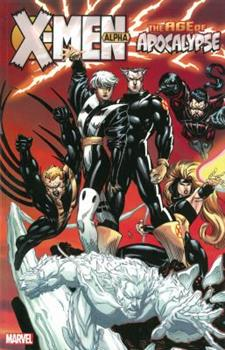 X-Men: Age of Apocalypse, Vol. 1: Alpha - Book  of the Uncanny X-Men 1963-2011