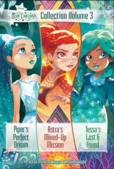Paperback Star Darlings Collection, Volume 3: Piper's Perfect Dream; Astra's Mixed-Up Mission; Tessa's Lost and Found Book
