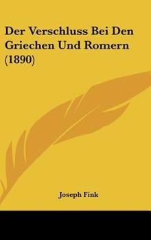 Hardcover Der Verschluss Bei Den Griechen Und Romern (1890) Book