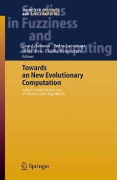 Paperback Towards a New Evolutionary Computation: Advances on Estimation of Distribution Algorithms Book