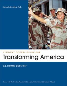 Student Course Guide: Transforming America to Accompany The American Promise, Volume 2: US History since 1877 1457603780 Book Cover