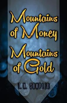 Paperback Mountains of Money, Mountains of Gold Book