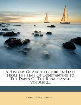 Paperback A History of Architecture in Italy from the Time of Constantine to the Dawn of the Renaissance, Volume 2... Book