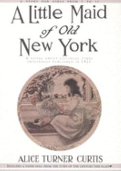 A Little Maid of Old New York 1557093261 Book Cover
