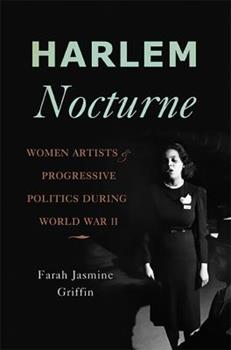 Harlem Nocturne: Women Artists and Progressive Politics During World War II 0465018750 Book Cover