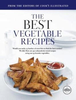 The Best Vegetable Recipes (Best Recipe Classics) 1933615168 Book Cover