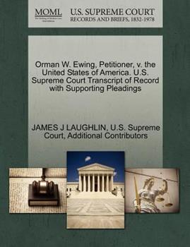 Paperback Orman W. Ewing, Petitioner, V. the United States of America. U.S. Supreme Court Transcript of Record with Supporting Pleadings Book