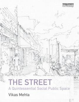 Hardcover The Street: A Quintessential Social Public Space Book
