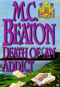 Hardcover Death of an Addict (Hamish Macbeth Mysteries, No. 15) Book