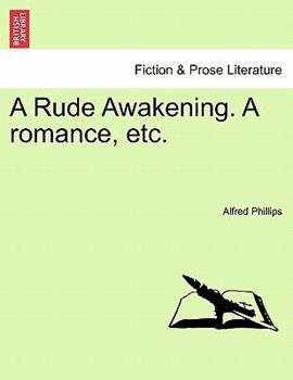 Paperback A Rude Awakening a Romance, Etc Book
