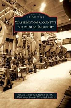 Hardcover Washington County's Aluminum Industry Book