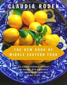 The New Book of Middle Eastern Food 0375405062 Book Cover
