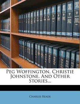 Paperback Peg Woffington, Christie Johnstone, and Other Stories Book