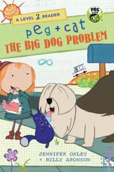 Peg + Cat: The Big Dog Problem: A Level 2 Reader - Book  of the Peg + Cat
