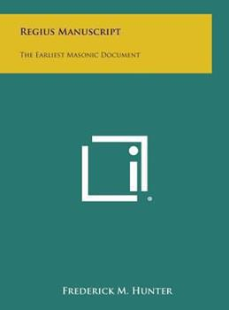 Hardcover Regius Manuscript : The Earliest Masonic Document Book