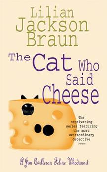 Paperback The Cat Who Said Cheese (Jim Qwilleran Feline Whodunnit) Book