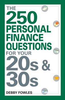 The 250 Personal Finance Questions You Should Ask in Your 20s and 30s 159869863X Book Cover