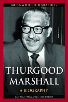 Thurgood Marshall: A Biography - Book  of the Greenwood Biographies
