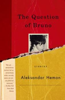 The Question of Bruno: Stories 0375727000 Book Cover