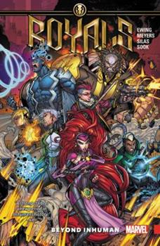Royals Vol. 1: Beyond Inhuman - Book #31 of the Inhumans in Chronological Order