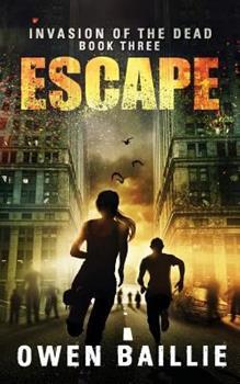 Escape - Book #3 of the Invasion of the Dead