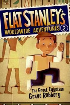 Flat Stanley's Worldwide Adventures #2: The Great Egyptian Grave Robbery 140525209X Book Cover