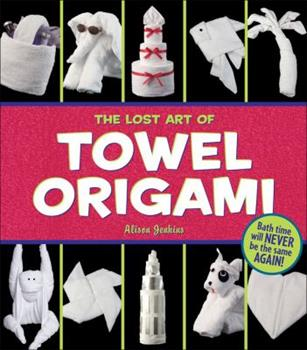 Paperback The Lost Art of Towel Origami Book