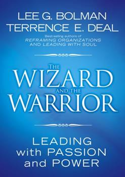 Hardcover The Wizard and the Warrior: Leading with Passion and Power Book
