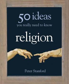 Religion - 50 Ideas You Really Need to Know 1435147375 Book Cover