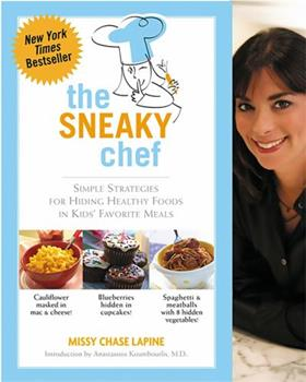 Paperback The Sneaky Chef : Simple Strategies for Hiding Healthy Foods in Kids' Favorite Meals Book