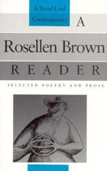 A Rosellen Brown Reader: Selected Poetry and Prose (Bread Loaf Series of Contemporary Writers) 0874516455 Book Cover