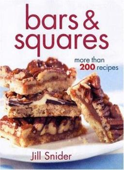 Bars and Squares: More Than 200 Recipes 0778801470 Book Cover